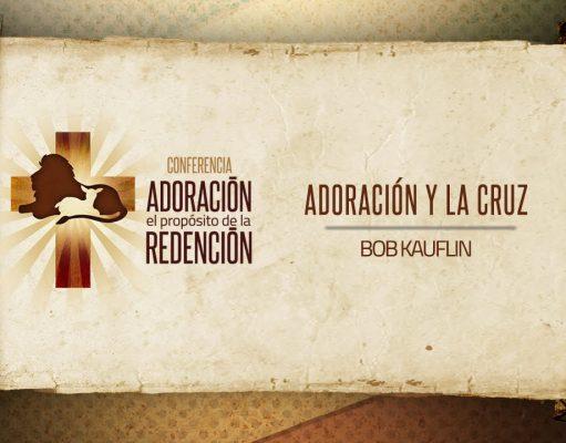 Adoración y la Cruz