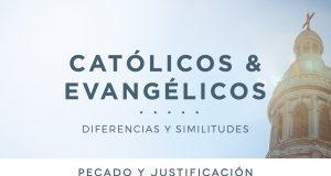 Católicos y evangélicos: Pecado y justificación