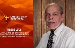 Tesis 02 La voluntad de Cristo fue que predicáramos el evangelio y no sueños