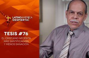 Tesis 76 El cristiano necesita más santificación y menos sanación