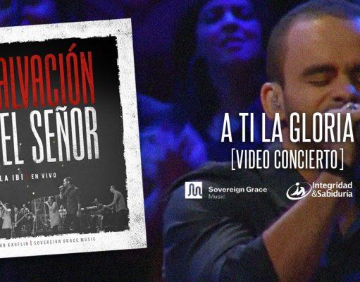 A Ti la gloria La IBI [Video OFICIAL]