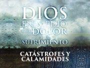 Catástrofes y calamidades: ¿Son parte de la voluntad de Dios?