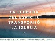 La llegada del Espíritu transformó la iglesia