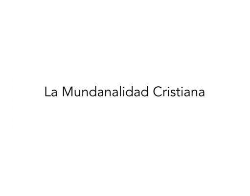La mundanalidad cristiana (2da parte)