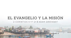 El evangelio y la misión - Adam Greenway