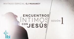 Encuentros íntimos con Jesús // Sesión 1