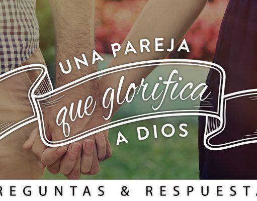 Una pareja que glorifica a Dios // Preguntas y respuestas