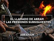 El llamado de Abram y las presiones subsiguientes