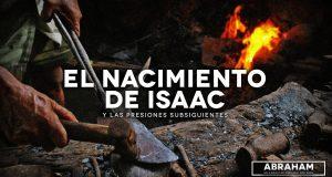El nacimiento de Isaac y las presiones subsiguientes