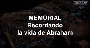 Memorial: recordando la vida de Abraham