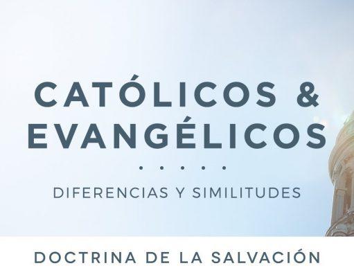 Católicos y evangélicos: Doctrina de la salvación