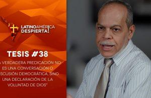 Tesis 38 La verdadera predicación es una declaración de la voluntad de Dios