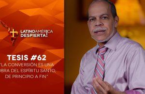 Tesis 62 La conversión es una obra del Espíritu Santo