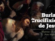 Burla y crucifixión de Jesús