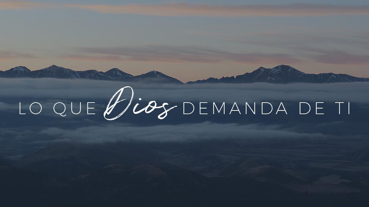 Lo que Dios demanda de ti - Integridad & Sabiduría