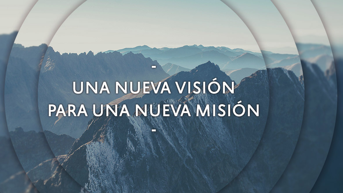 Una nueva visión para una nueva misión - Integridad ...